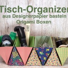 Video-Anleitung: Tisch-Organizer aus Designerpapier basteln