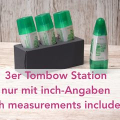 Anleitung 3er Tombow Station mit inch Angaben